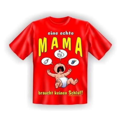 Fun T-Shirt Eine echte Mama braucht...